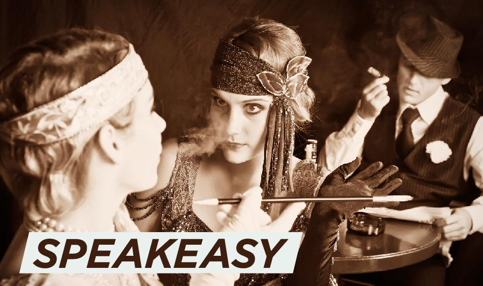 """Image of 1920s-style flappers with text saying, """"Speakeasy."""""""